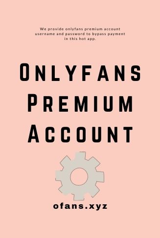 onlyfans premium account for free